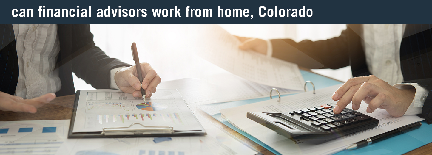 work from home colorado financial advisor