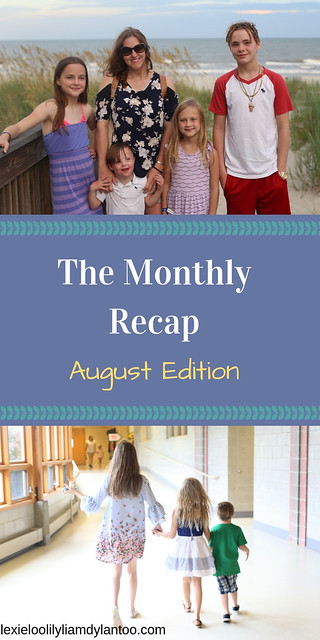 The Monthly Recap: August Edition #momblogger #Downsyndrome #familytravel #birthdays