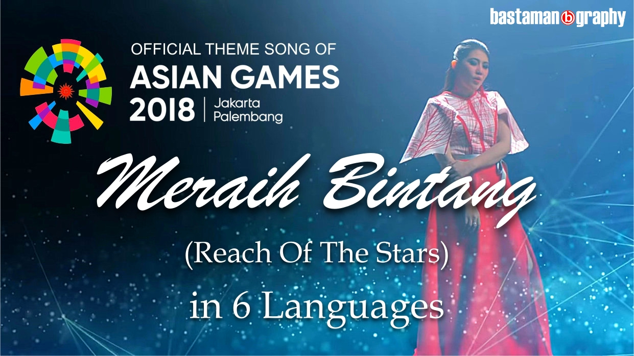 """Meraih Bintang"" – Official Asian Games 2018 Theme Song, Versi 6 Bahasa"
