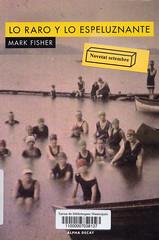 Mark Fisher, Lo raro y lo espeluznante
