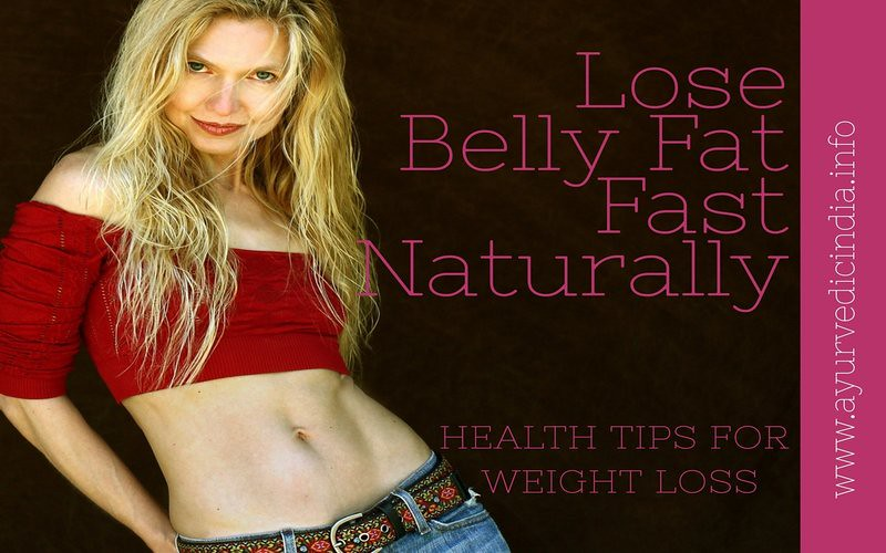 10 Ways To Lose Belly Fat Fast Naturally Ayurvedic Fat Loss Tips