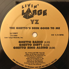 YZ:THE GHETTO'S BEEN GOOD TO ME(LABEL SIDE-A)