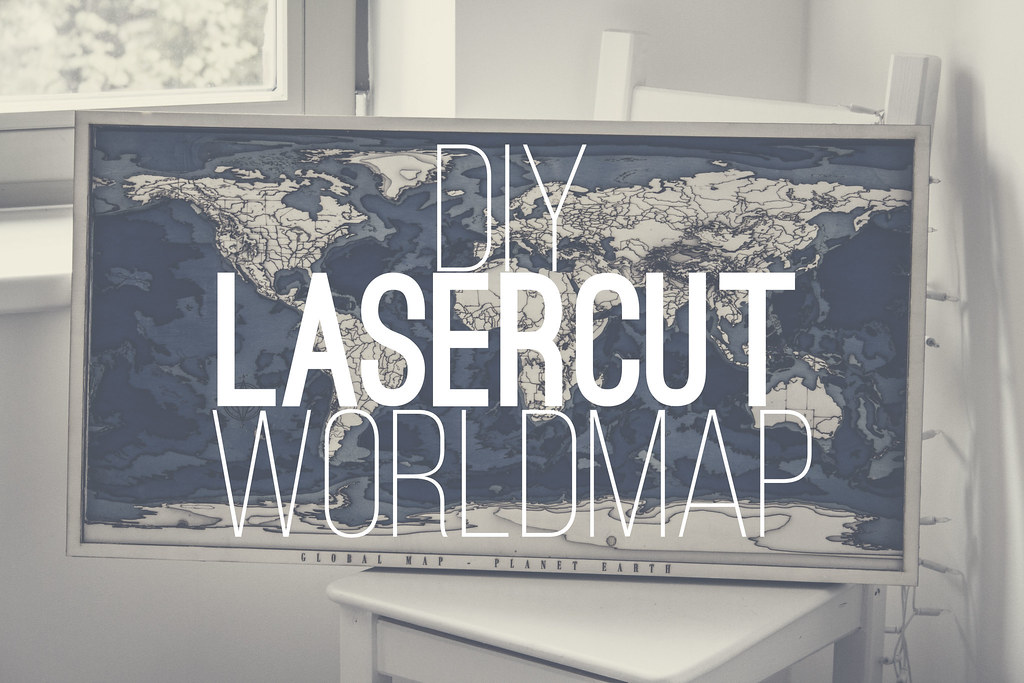 DIY Lasercut Worldmap