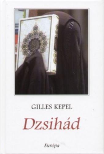 Gilles Kepel: Dzsihád (Európa Könyvkiadó, 2007)