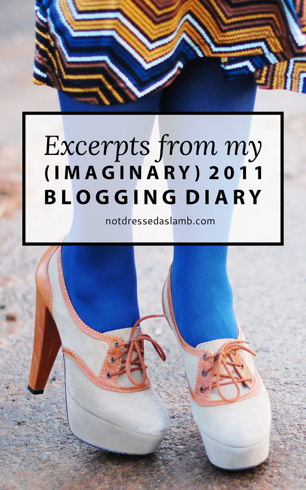 Excerpts From My (Imaginary) 2011 Blogging Diary - Not Dressed As Lamb
