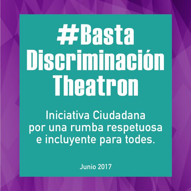 Campaña Basta Discriminación Theatron