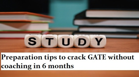 preparation tips to crack gate without coaching in 6 months