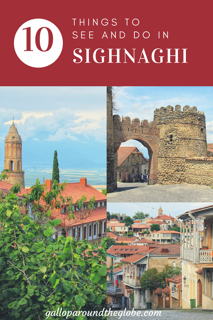 10 Things to See and Do in Sighnaghi, Georgia | Gallop Around The Globe