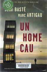 Jordi Basté y Marc Artigau, Un home cau