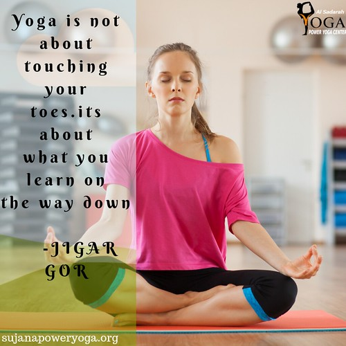 Yoga is not abouttouching yourtoes.its aboutwhat you learn onthe way down -JIGAR GOR