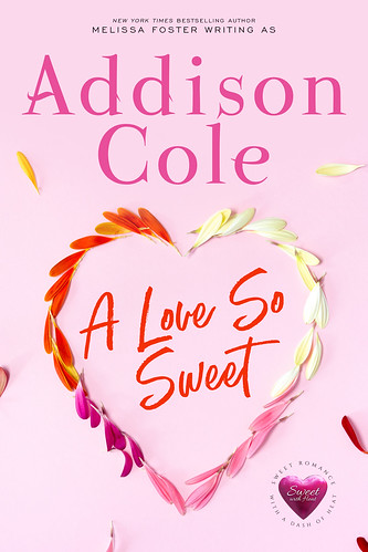 A Love So Sweet (Sweet with Heat: Weston Bradens Book 1) by [Cole, Addison]