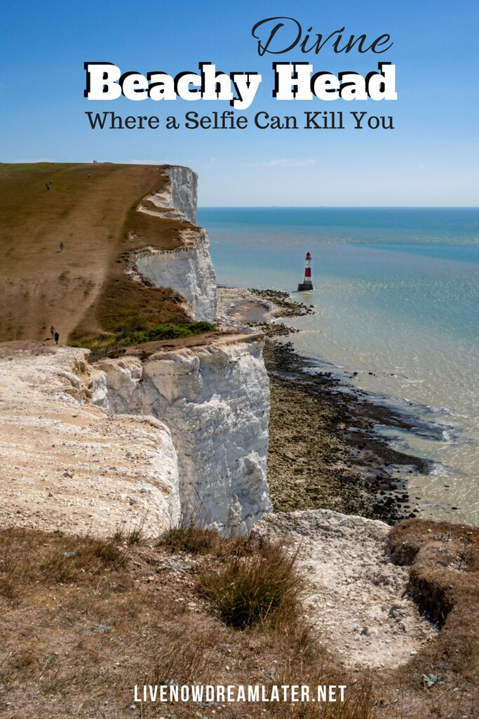 Fatal Beauty – Divine Beachy Head, Where a Selfie Can Kill You | www.livenowdreamlater.net