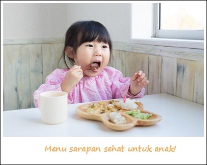 Menu Sarapan Sehat Untuk Anak Biar Gak Loyo