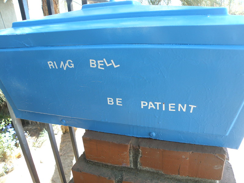 ring bell, be patient