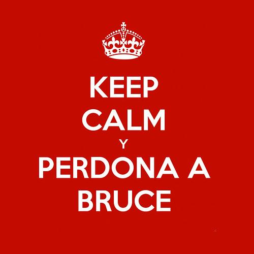 keep-calm-y-perdona-a-bruce