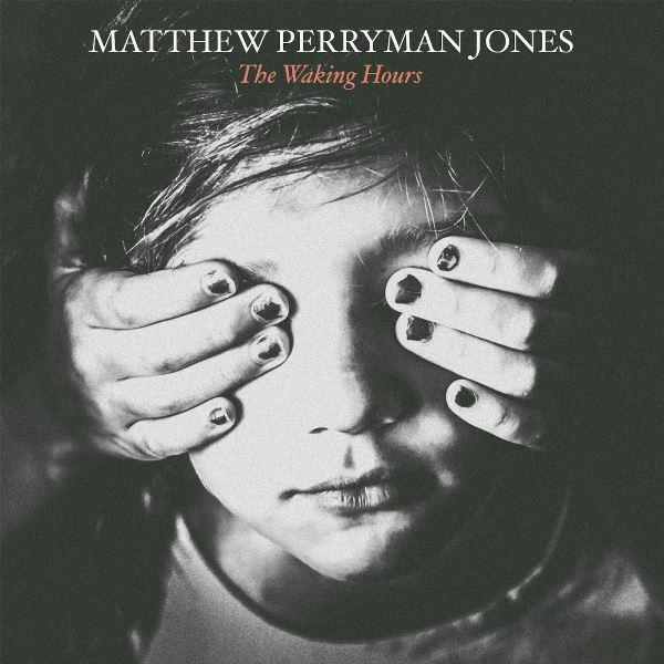 Matthew Perryman Jones - The Waking Hours