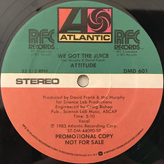 ATTITUDE:WE GOT THE JUICE(LABEL SIDE-A)