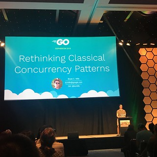 GopherCon 2018 Rethinking Classical Concurrency Patterns