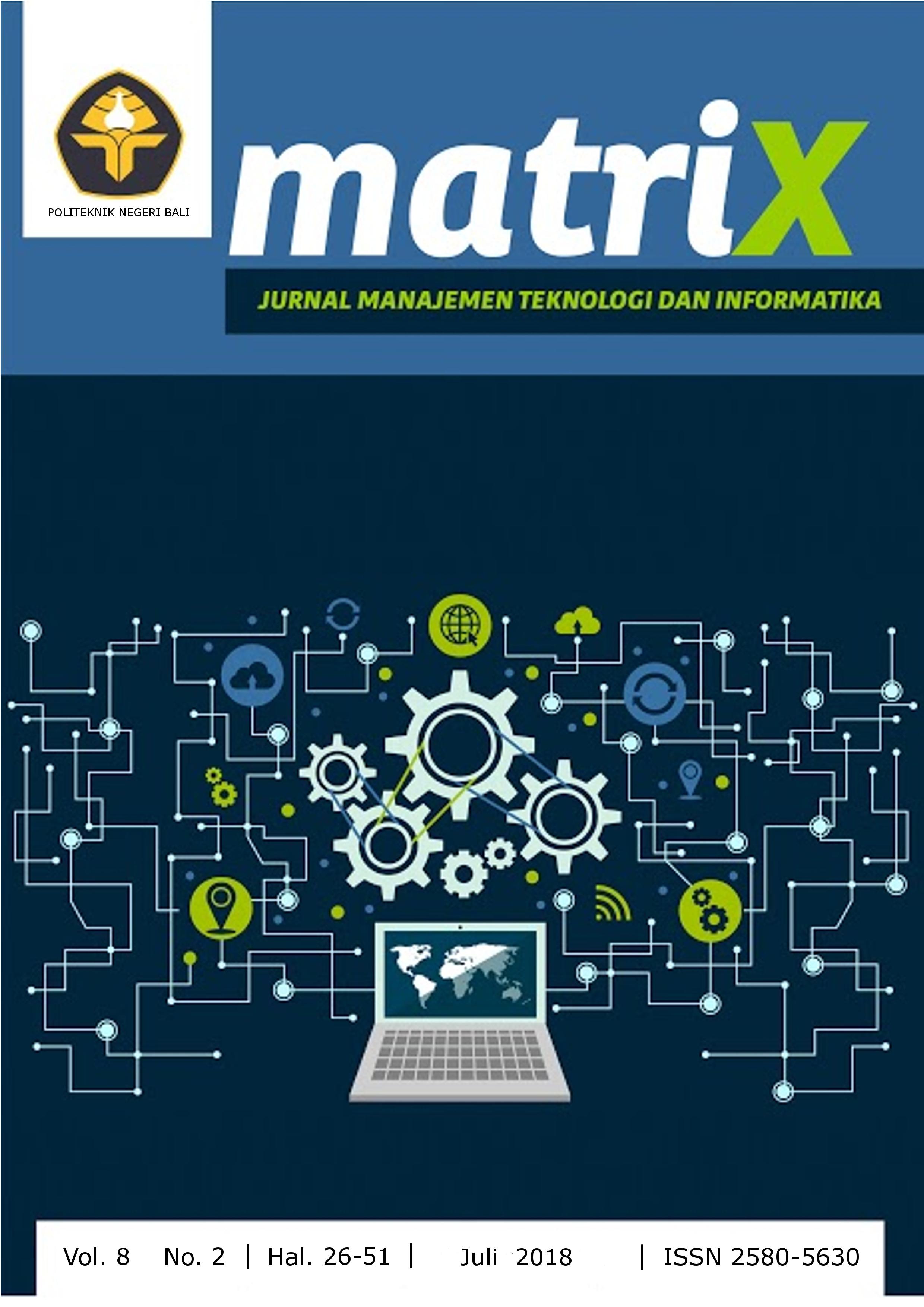 MATRIX : Volume 8, Nomor 2, Juli 2018