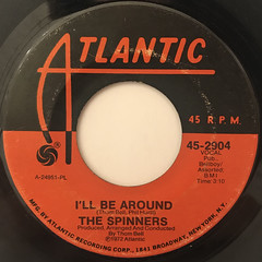 THE SPINNERS:I'LL BE AROUND(LABEL SIDE-A)