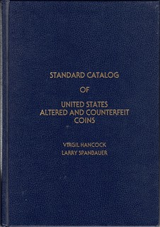 Larry Spanbauer Standard Catalog of U.S. Altered & Counterfeit Coins