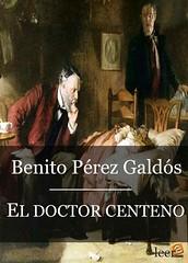 Benito Pérez Galdós, Doctor Centeno