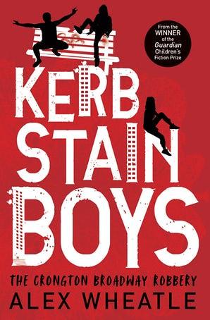 Alex Wheatle, Kerb Stain Boys
