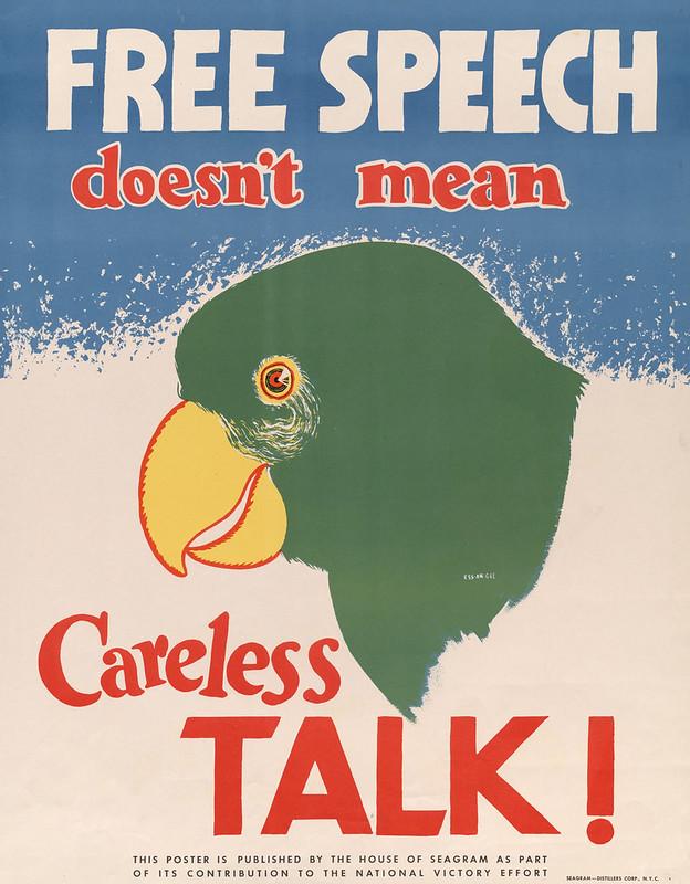Free speech - doesn't mean - careless - talk! – by Essargee