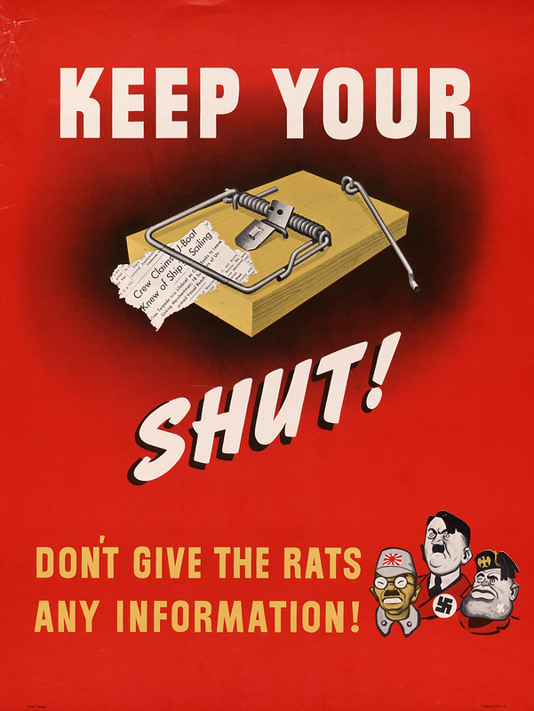Keep your [mousetrap] shut! - don't give the rats any information!