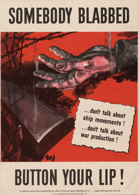 Somebody blabbed - ... don't talk about ship movements! ...don't talk about war production! - button your lip! (1942) - Albert Dorne (1904-1965)