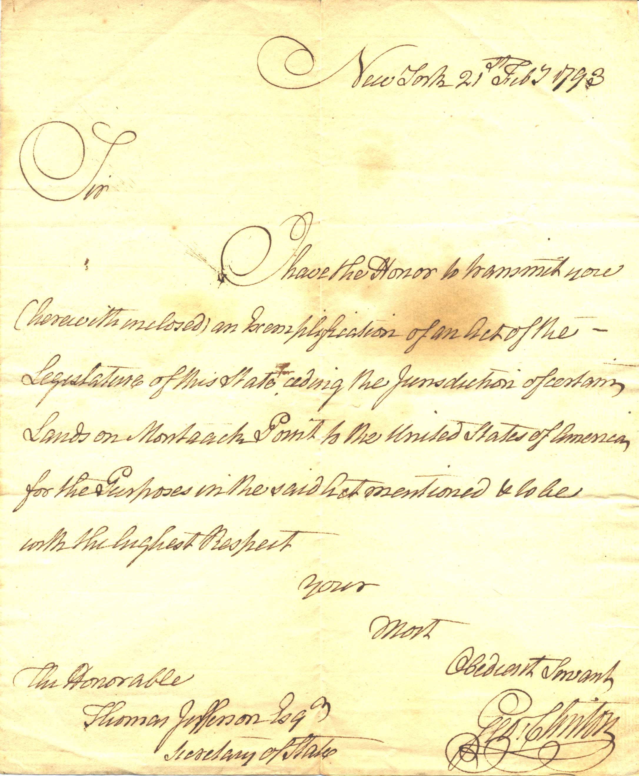 Letter from George Clinton, first governor of New York, to his friend Thomas Jefferson, in regard to the transfer of land in Montauk, Long Island, New York to the United States of America. The Second United States Congress under president George Washington subsequently appropriated $20,000 on March 2, 1793 to build a lighthouse in Montauk. Dated February 21, 1793, written from New York, the letter is docketed on verso by Thomas Jefferson, Secretary of State: