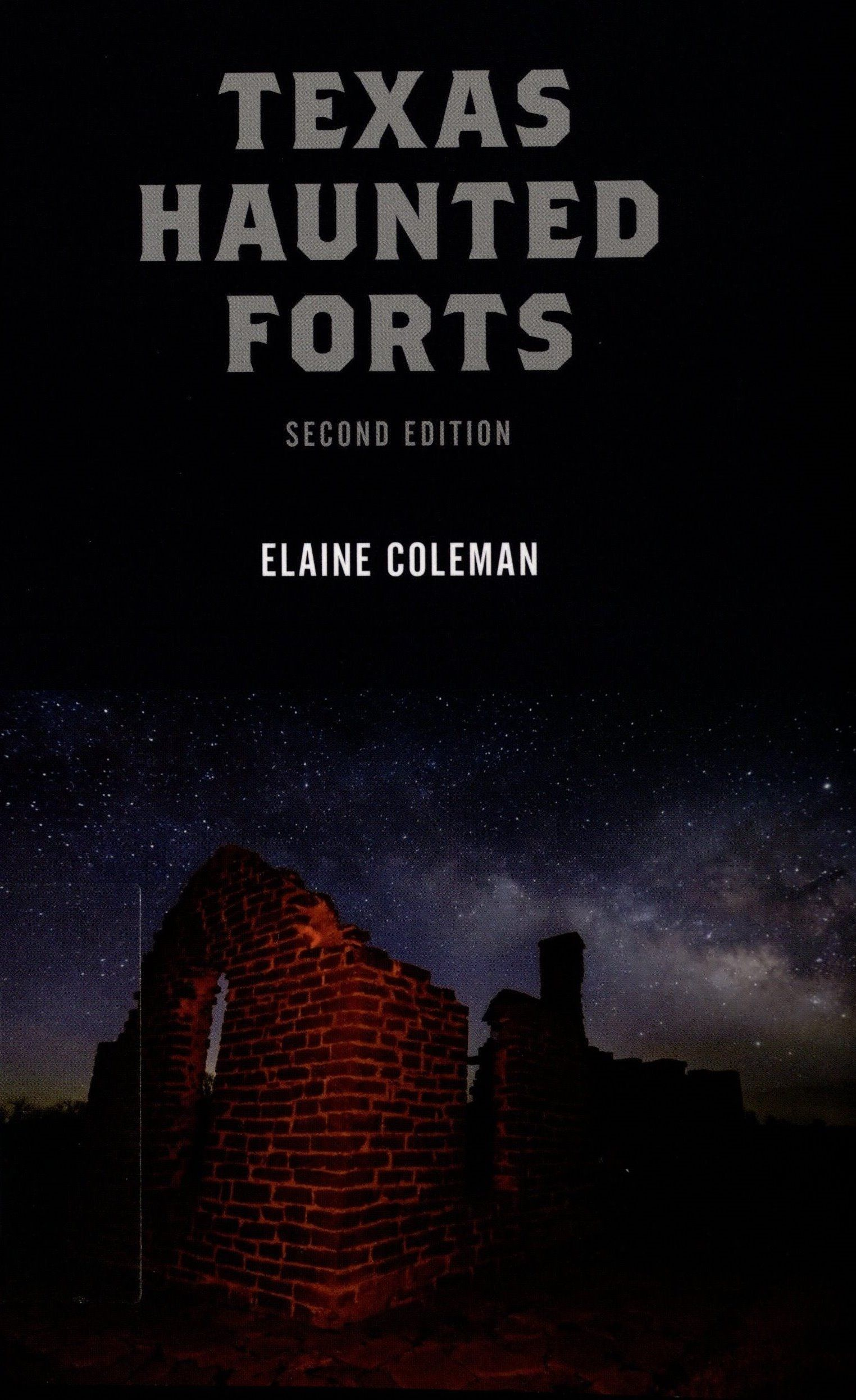 Coleman, Elaine. Texas Haunted Forts. Guilford, CT: Globe Pequot, 2018. Print.