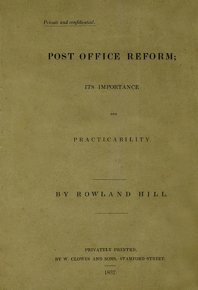 Rowland Hill's privately-printed pamphlet on Post Office Reform, 1837.