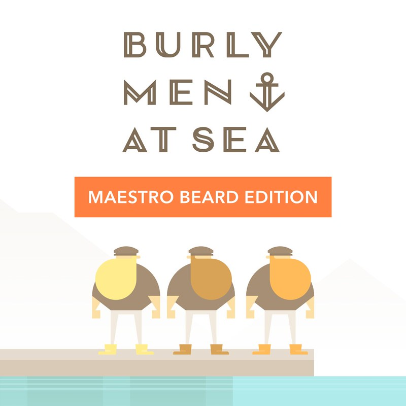 Burly Men at Sea Maestro Beard Edition