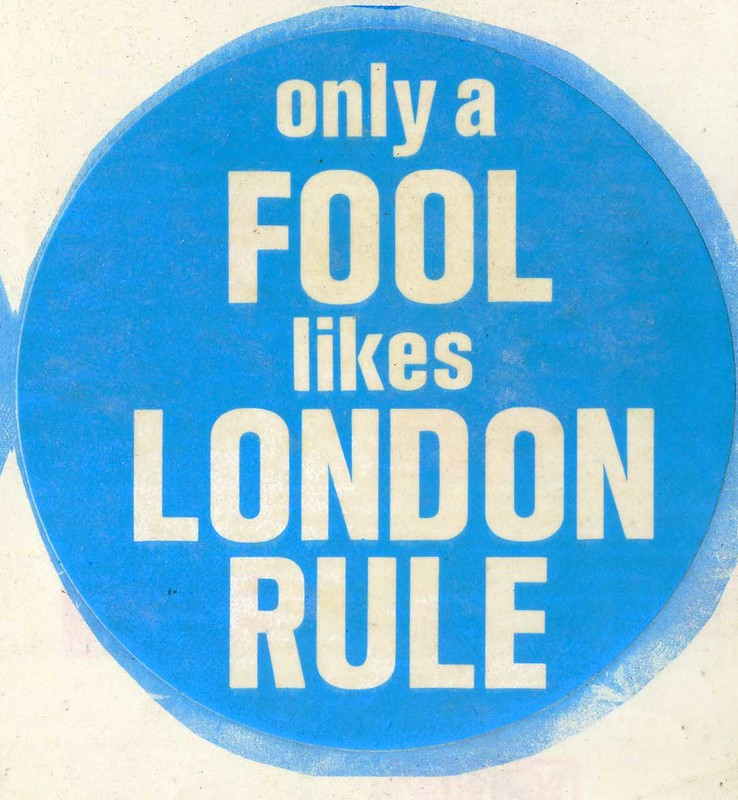 Only a Fool likes London Rule Sticker, undated