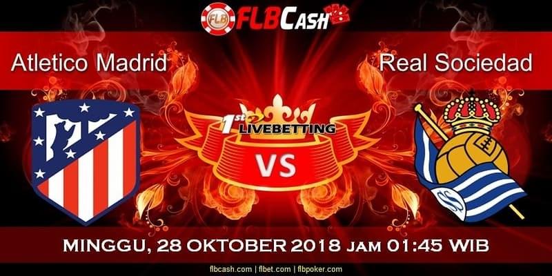 Info Liga Spanyol Terkini Atletico Madrid vs Real Sociedad 28 Oktober 2018