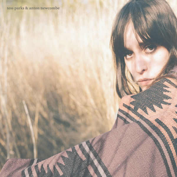 Tess Parks And Anton Newcombe - Tess Parks And Anton Newcombe
