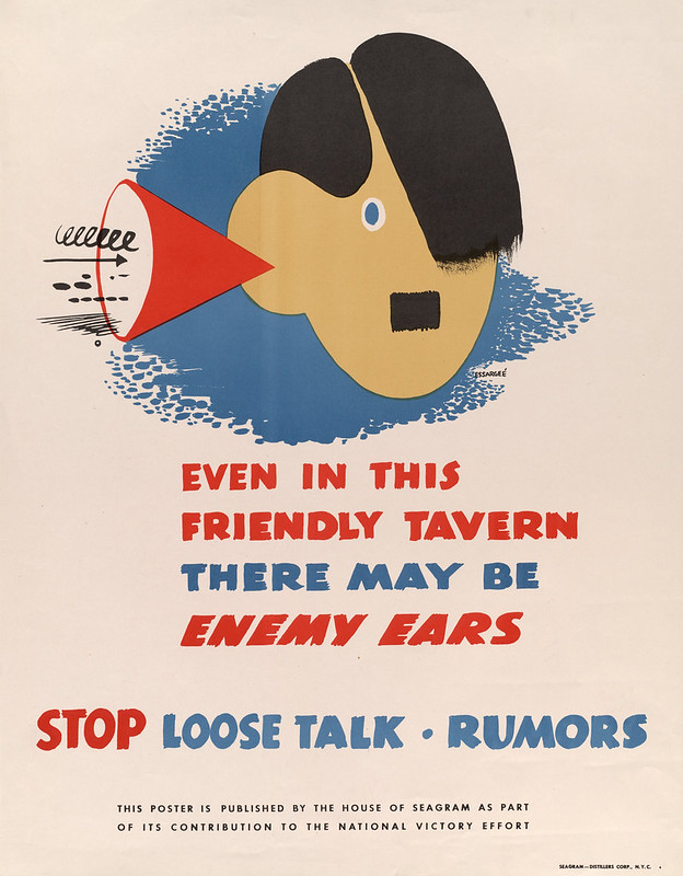 Even in this friendly tavern - there may be - enemy ears - stop - loose talk rumors – by Essargee