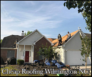 cheap roofing repairs in Wilmington, NC