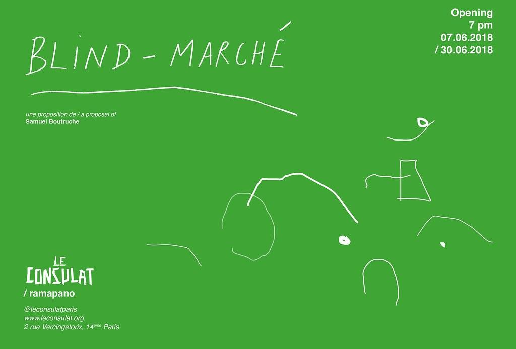 Flyer du Vernissage de l'exposition Blind Market #auconsulat // 7 Juin 2018