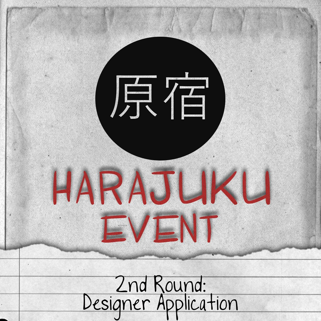 Harajuku 原宿 Event Application for 2nd round