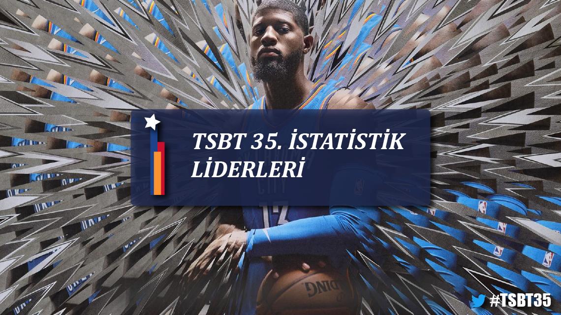 TSBT 35. Sezon İstatistik Liderleri