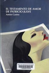 Antón Castro, El testamento de amor de Patricio Julve