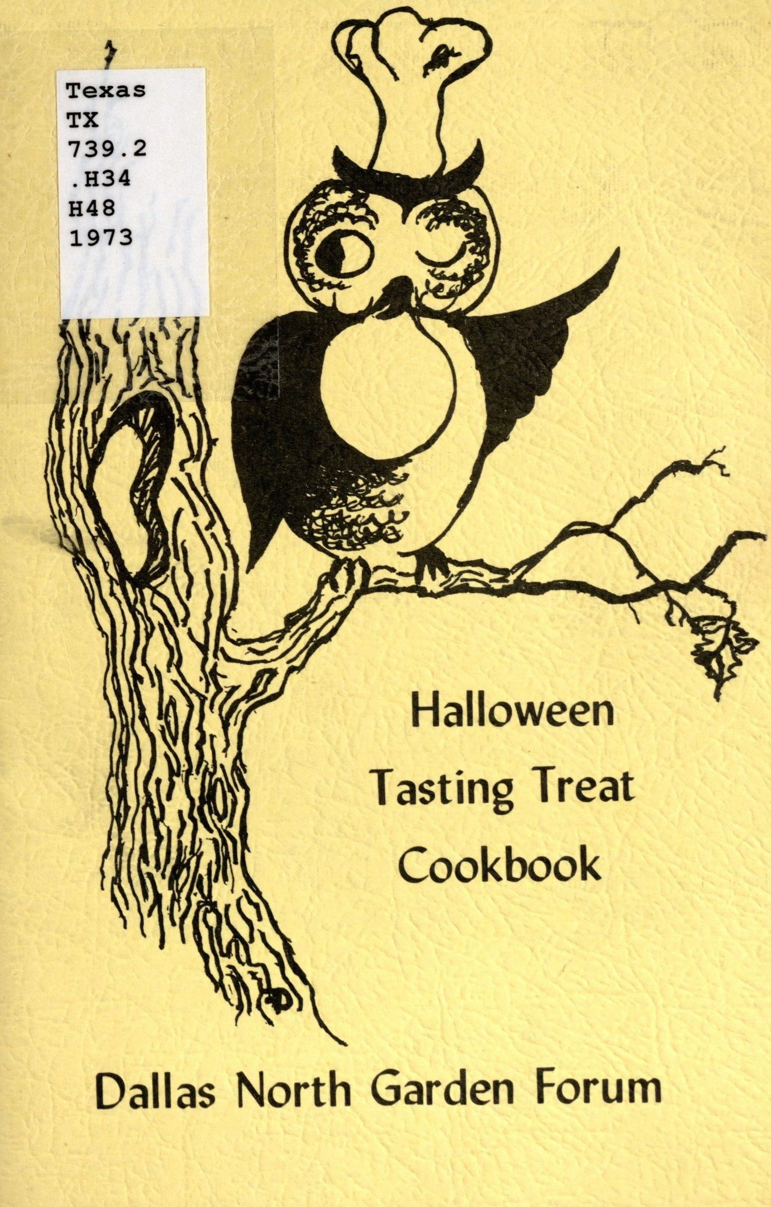 Dallas North Garden Forum. Halloween Tasting Treat Luncheon Cook Book. [Dallas, TX]: 1973. Print.