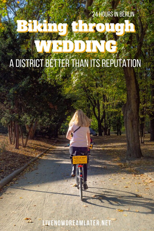 How to spend 24 hours in Berlin? Explore Berlin by bike: Wedding, the district better than its reputation