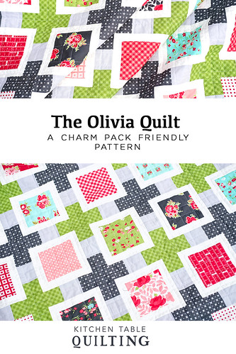 The Olivia Quilt Pattern - Kitchen Table Quilting