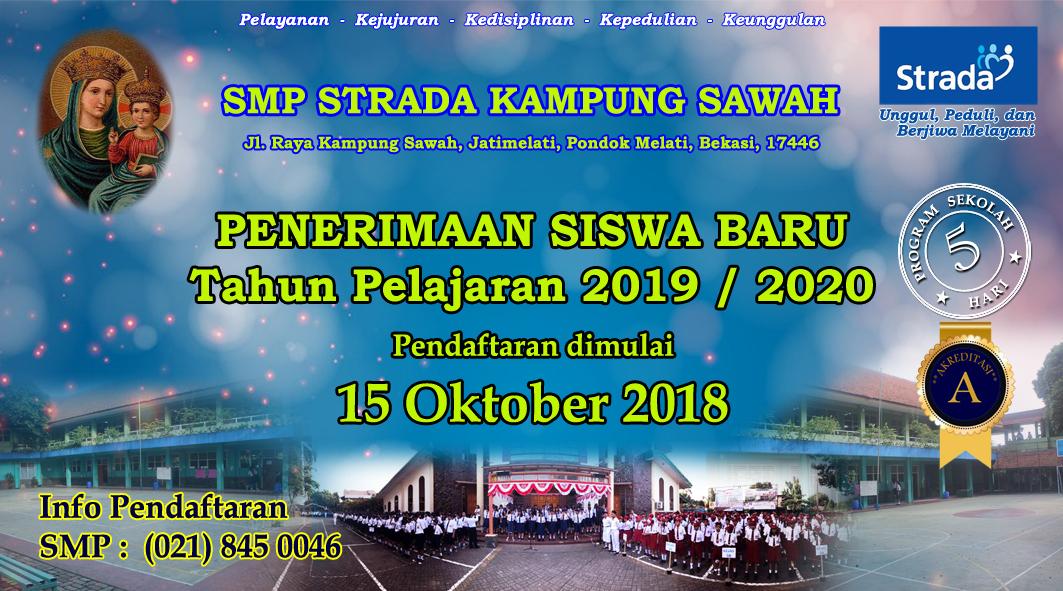 PENERIMAAN MURID BARU SMP STRADA KAMPUNG SAWAH TAHUN PELAJARAN 2019 / 2020