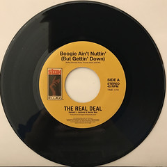 THE REAL DEAL:BOOGIE AIN'T NUTTIN'(BUT GETTIN' DOWN)(RECORD SIDE-A)