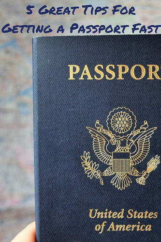 5 Great Tips For Getting A Passport Fast