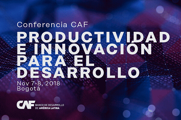 Conferencia CAF Productividad e Innovación para el desarrollo